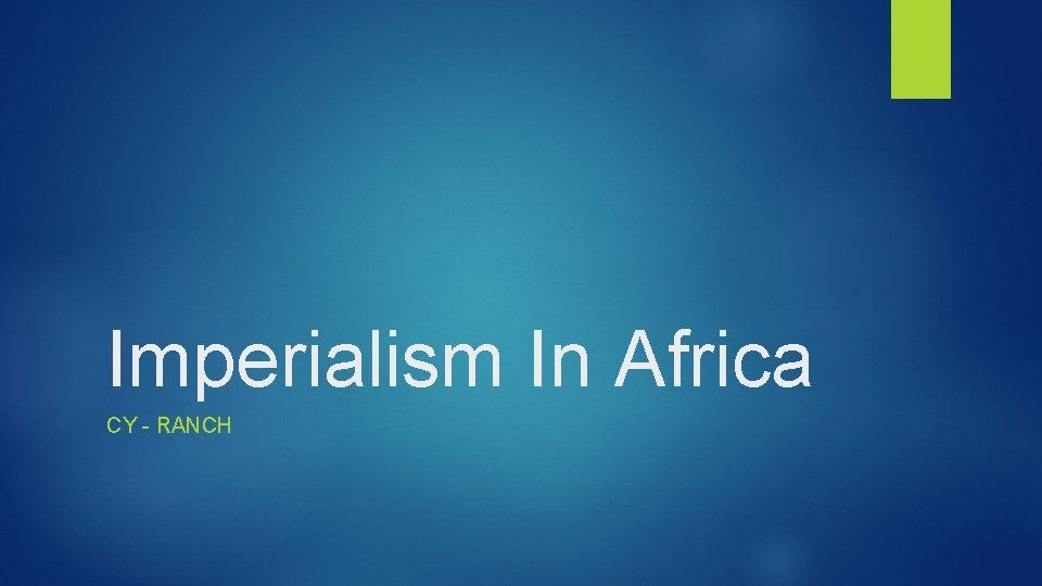 Imperialism In Africa CY - RANCH