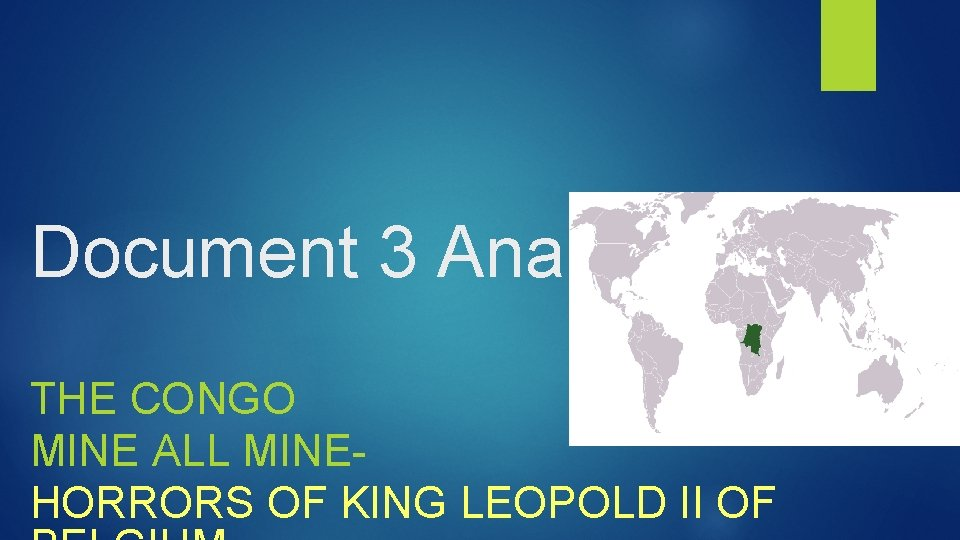 Document 3 Analysis THE CONGO MINE ALL MINEHORRORS OF KING LEOPOLD II OF