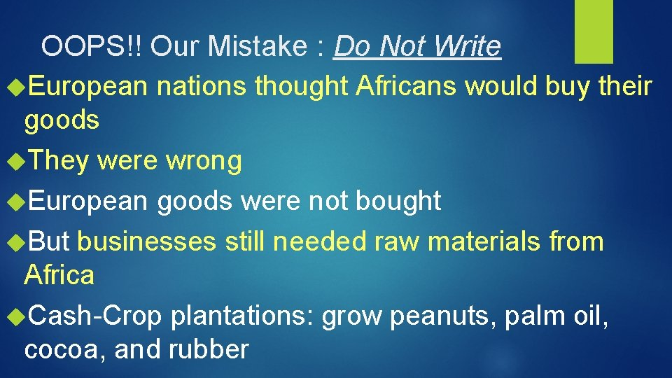 OOPS!! Our Mistake : Do Not Write European nations thought Africans would buy their