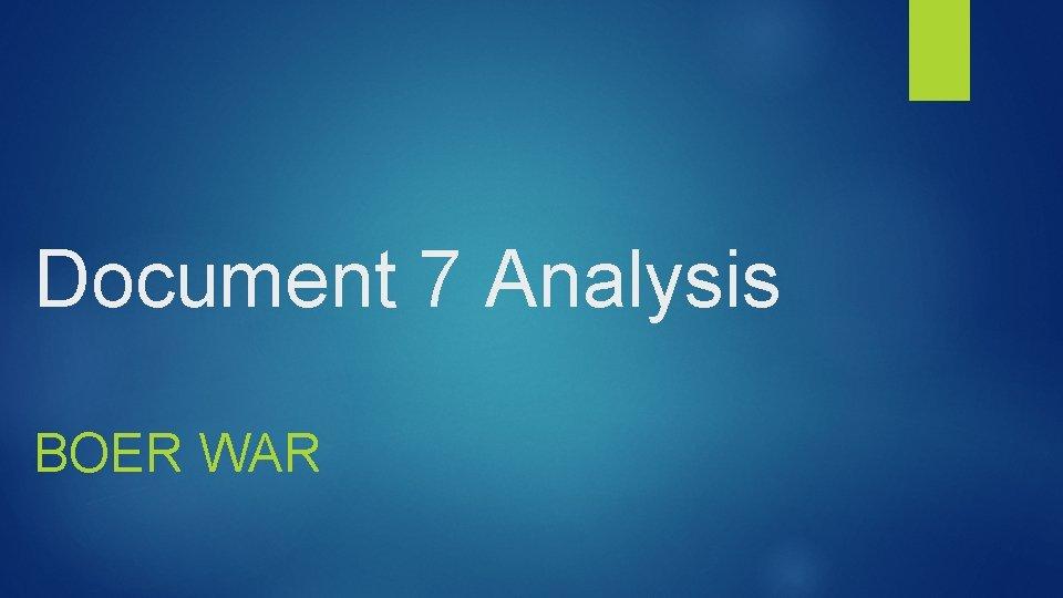 Document 7 Analysis BOER WAR