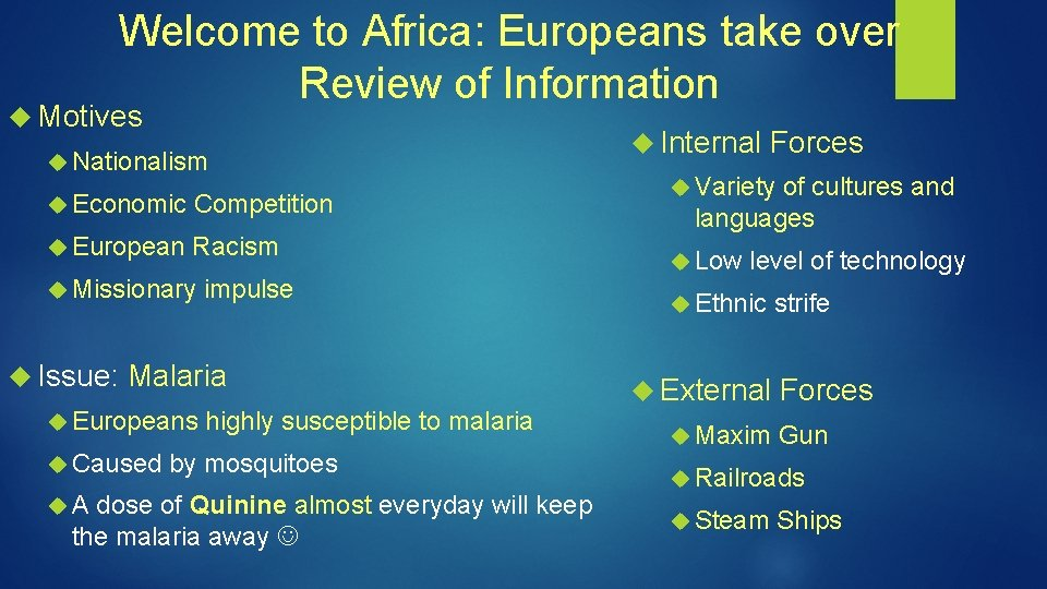 Welcome to Africa: Europeans take over Review of Information Motives Nationalism Economic Competition European