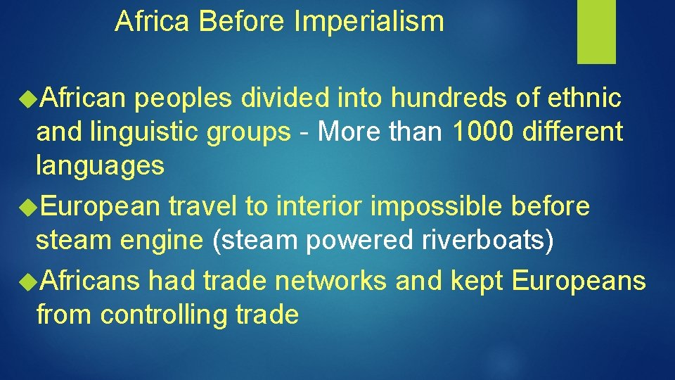 Africa Before Imperialism African peoples divided into hundreds of ethnic and linguistic groups -