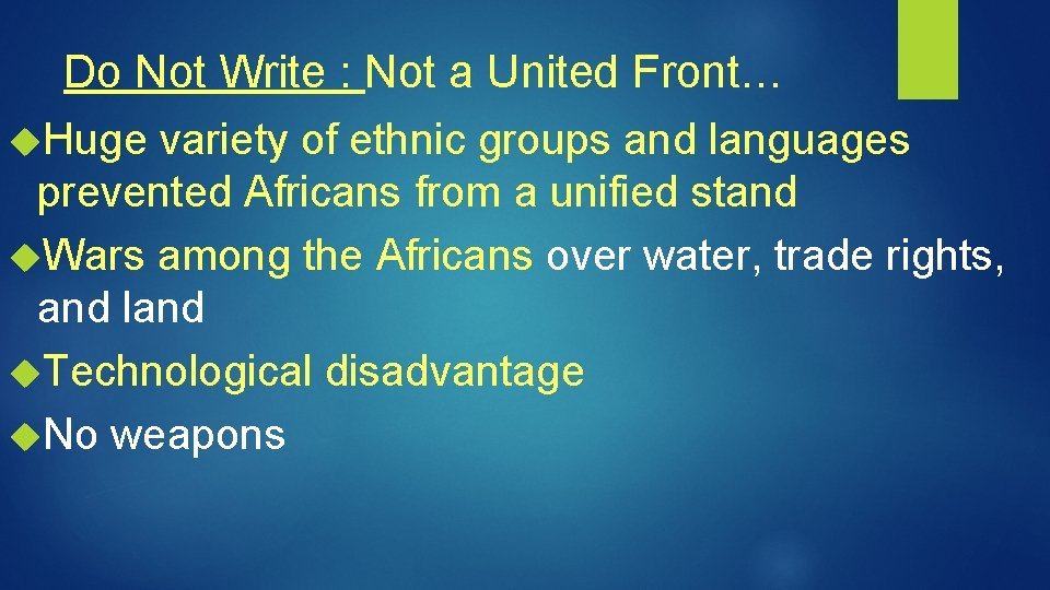 Do Not Write : Not a United Front… Huge variety of ethnic groups and