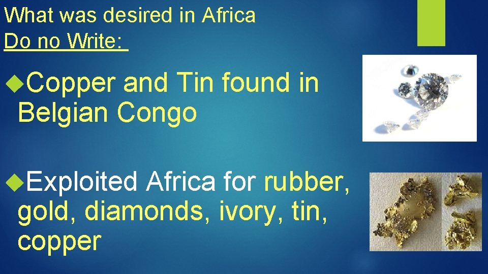 What was desired in Africa Do no Write: Copper and Tin found in Belgian