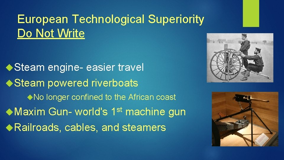 European Technological Superiority Do Not Write Steam engine- easier travel Steam powered riverboats No