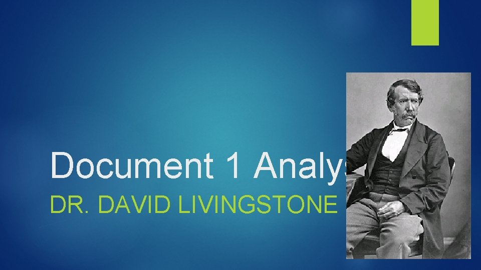 Document 1 Analysis DR. DAVID LIVINGSTONE