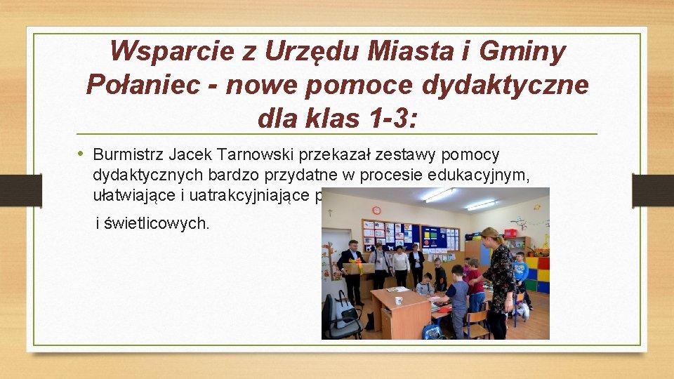 Wsparcie z Urzędu Miasta i Gminy Połaniec - nowe pomoce dydaktyczne dla klas 1