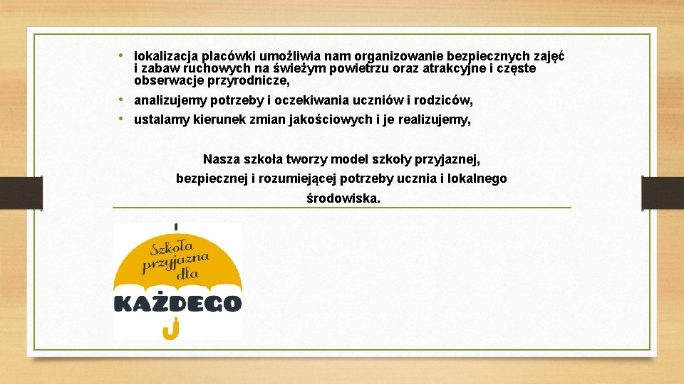 • lokalizacja placówki umożliwia nam organizowanie bezpiecznych zajęć i zabaw ruchowych na świeżym