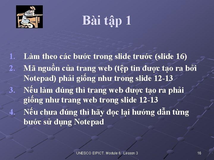 Bài tập 1 1. Làm theo các bước trong slide trước (slide 16) 2.