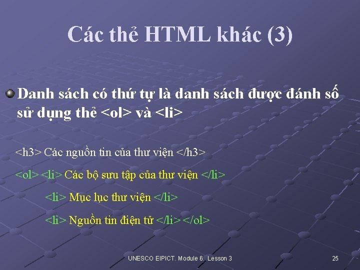 Các thẻ HTML khác (3) Danh sách có thứ tự là danh sách được