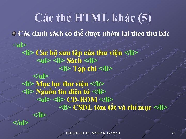 Các thẻ HTML khác (5) Các danh sách có thể được nhóm lại theo
