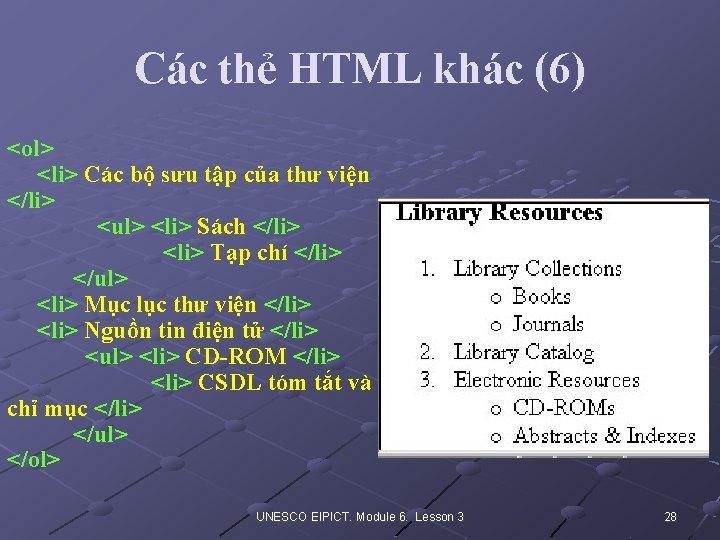 Các thẻ HTML khác (6) <ol> <li> Các bộ sưu tập của thư viện