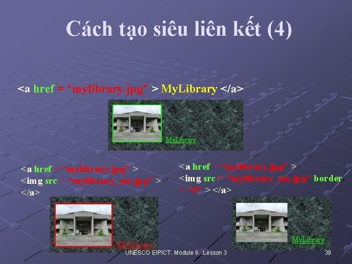 """Cách tạo siêu liên kết (4) <a href = """"mylibrary. jpg"""" > My. Library"""