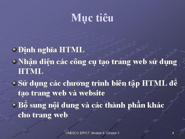 Mục tiêu Định nghĩa HTML Nhận diện các công cụ tạo trang web sử