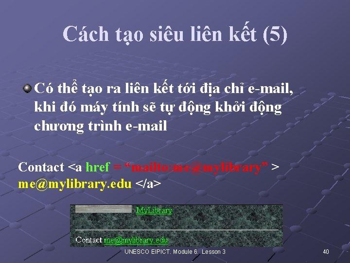 Cách tạo siêu liên kết (5) Có thể tạo ra liên kết tới địa