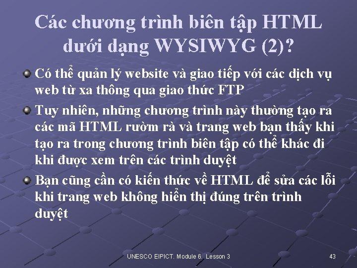 Các chương trình biên tập HTML dưới dạng WYSIWYG (2)? Có thể quản lý