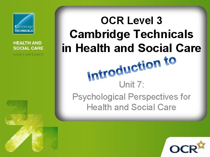 OCR Level 3 Cambridge Technicals in Health and Social Care Unit 7: Psychological Perspectives