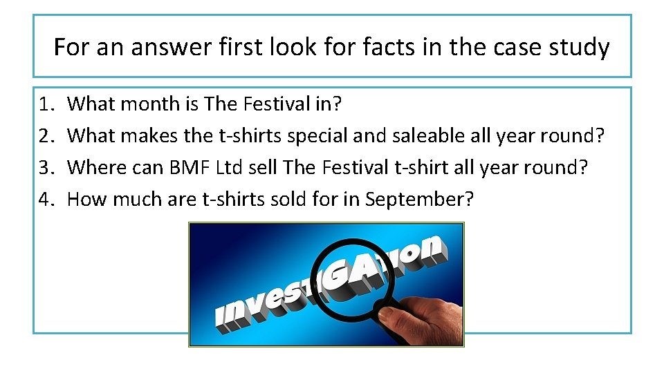 For an answer first look for facts in the case study 1. 2. 3.