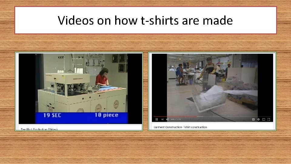 Videos on how t-shirts are made
