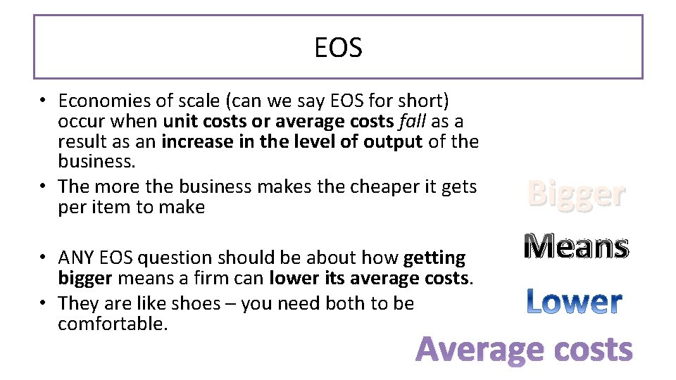 EOS • Economies of scale (can we say EOS for short) occur when unit