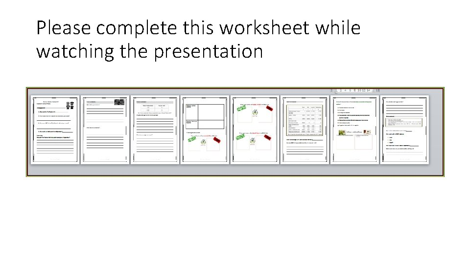 Please complete this worksheet while watching the presentation