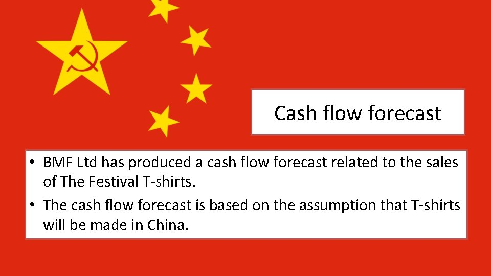 Cash flow forecast • BMF Ltd has produced a cash flow forecast related to