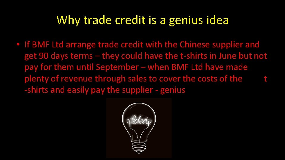 Why trade credit is a genius idea • If BMF Ltd arrange trade credit