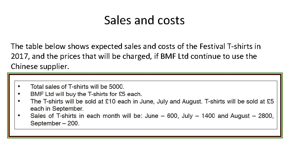 Sales and costs The table below shows expected sales and costs of the Festival