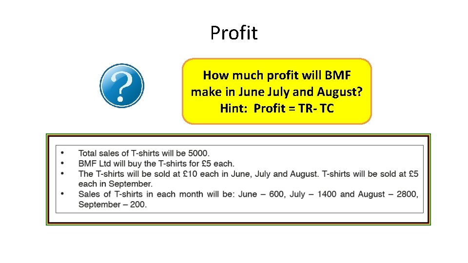 Profit How much profit will BMF make in June July and August? Hint: Profit