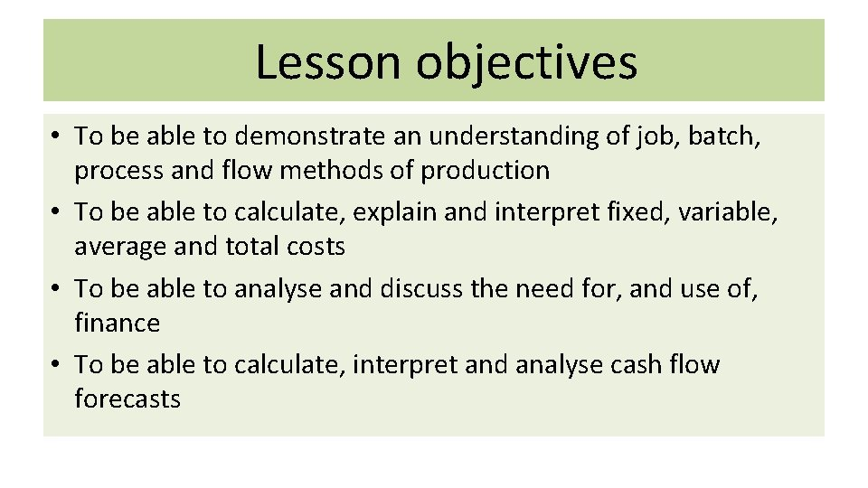 Lesson objectives • To be able to demonstrate an understanding of job, batch, process