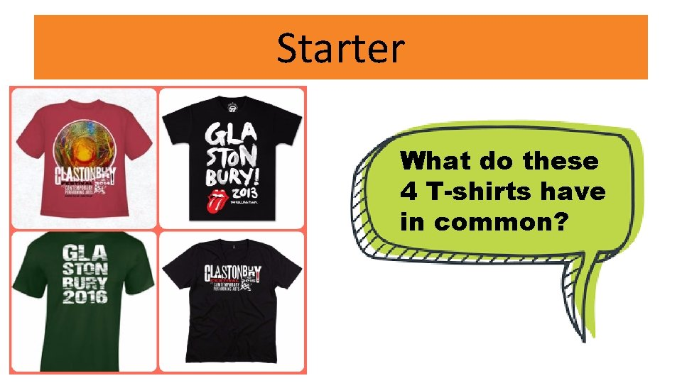 Starter What do these 4 T-shirts have in common?