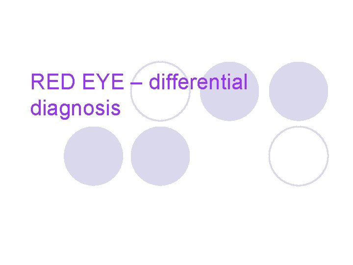 RED EYE – differential diagnosis