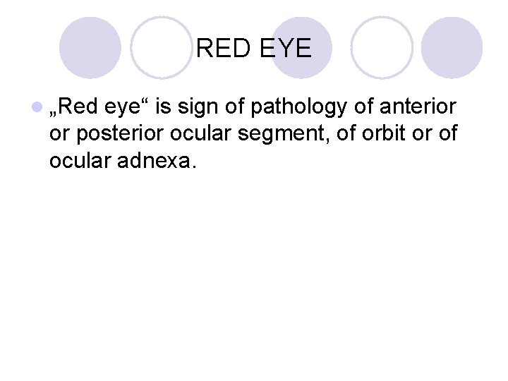 """RED EYE l """"Red eye"""" is sign of pathology of anterior or posterior ocular"""
