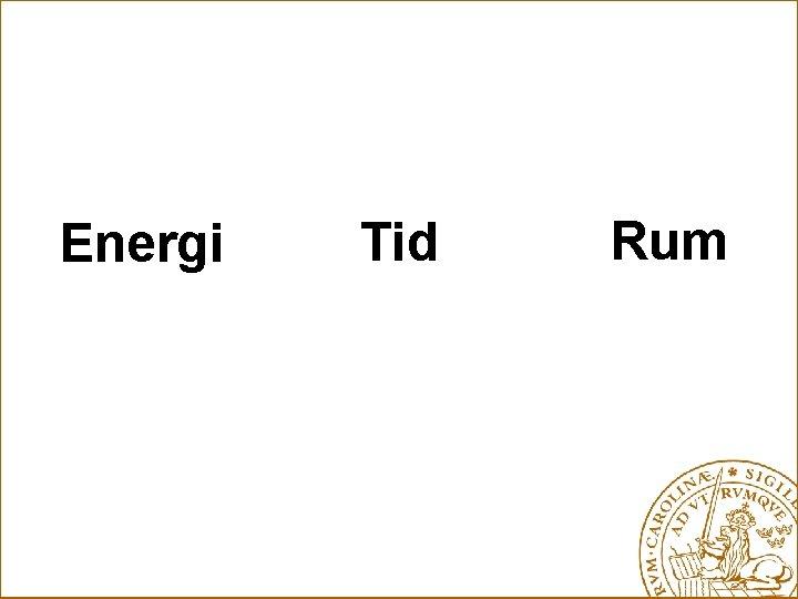 Energi Tid Rum