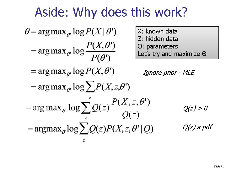 Aside: Why does this work? X: known data Z: hidden data Θ: parameters Let's
