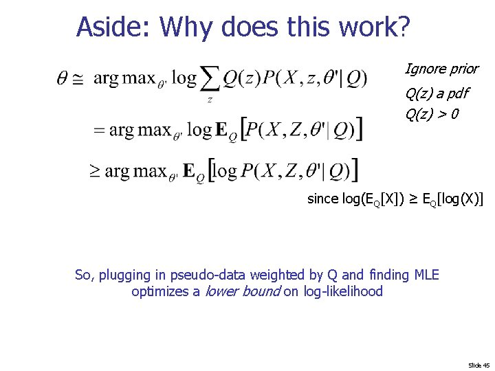 Aside: Why does this work? Ignore prior Q(z) a pdf Q(z) > 0 since