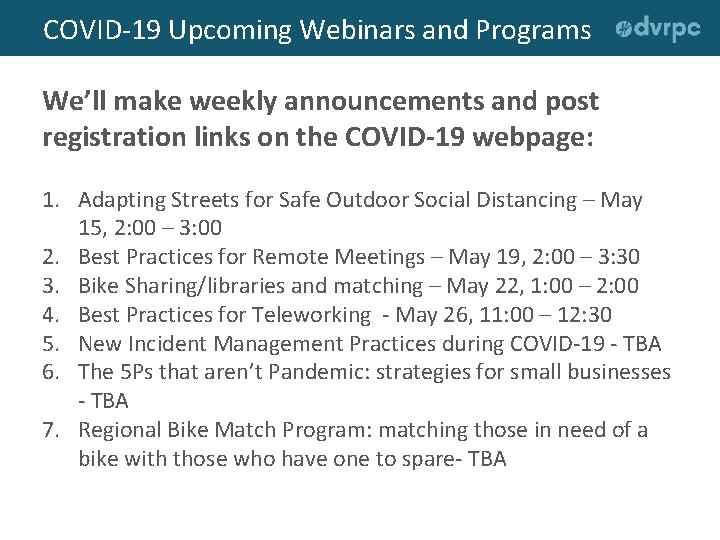 COVID-19 Upcoming Webinars and Programs We'll make weekly announcements and post registration links on