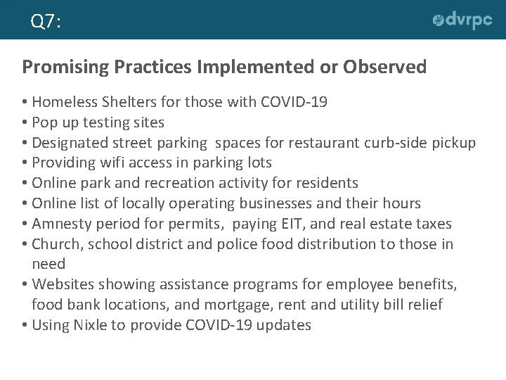 Q 7: Promising Practices Implemented or Observed • Homeless Shelters for those with COVID-19