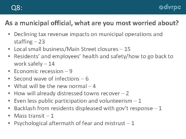 Q 8: As a municipal official, what are you most worried about? • Declining