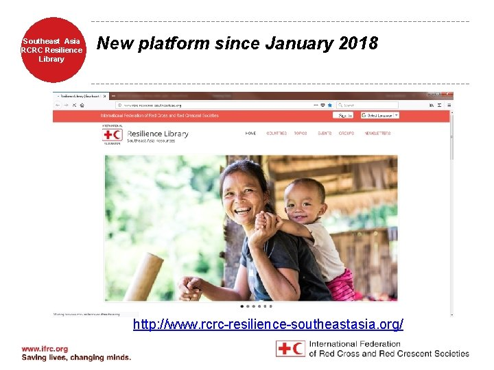 Southeast Asia RCRC Resilience Library New platform since January 2018 http: //www. rcrc-resilience-southeastasia. org/