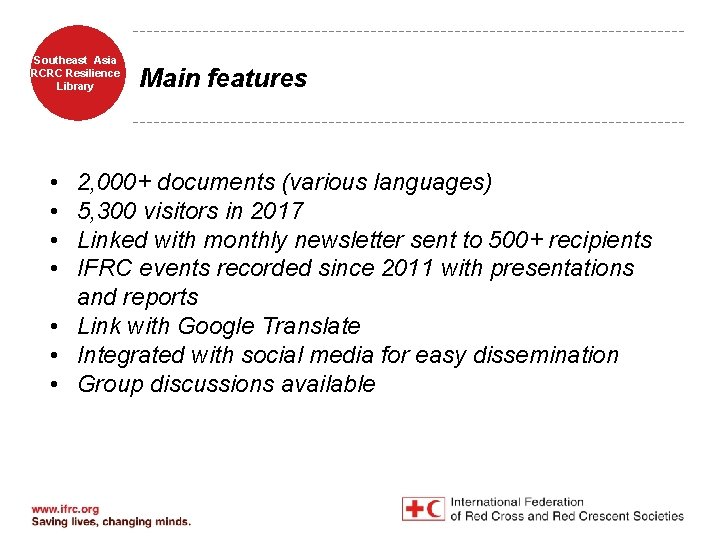 Southeast Asia RCRC Resilience Library • • Main features 2, 000+ documents (various languages)