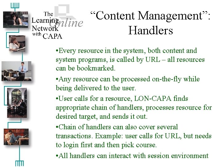 """""""Content Management"""": Handlers • Every resource in the system, both content and system programs,"""