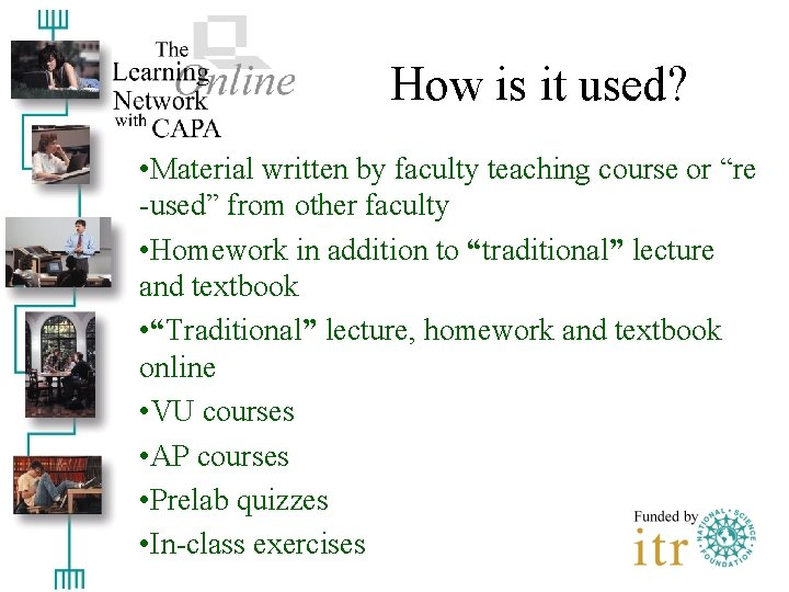 """How is it used? • Material written by faculty teaching course or """"re -used"""""""