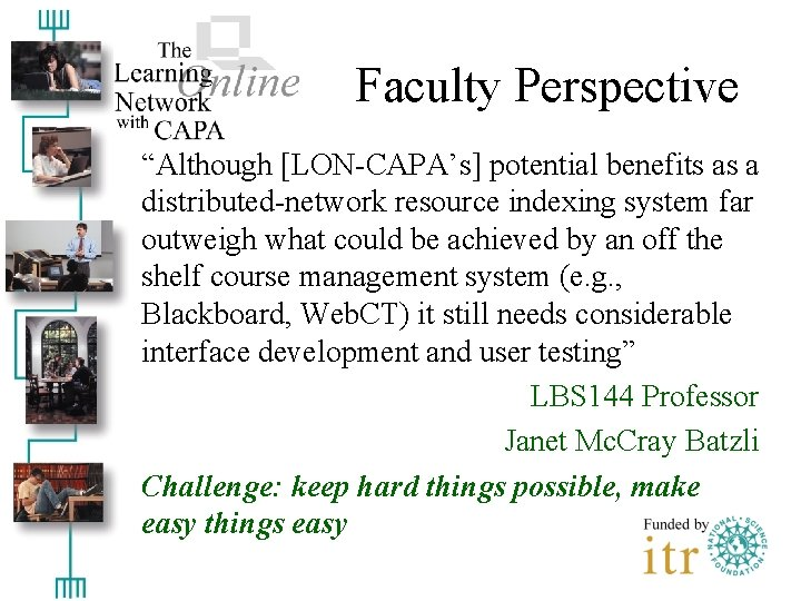 """Faculty Perspective """"Although [LON-CAPA's] potential benefits as a distributed-network resource indexing system far outweigh"""