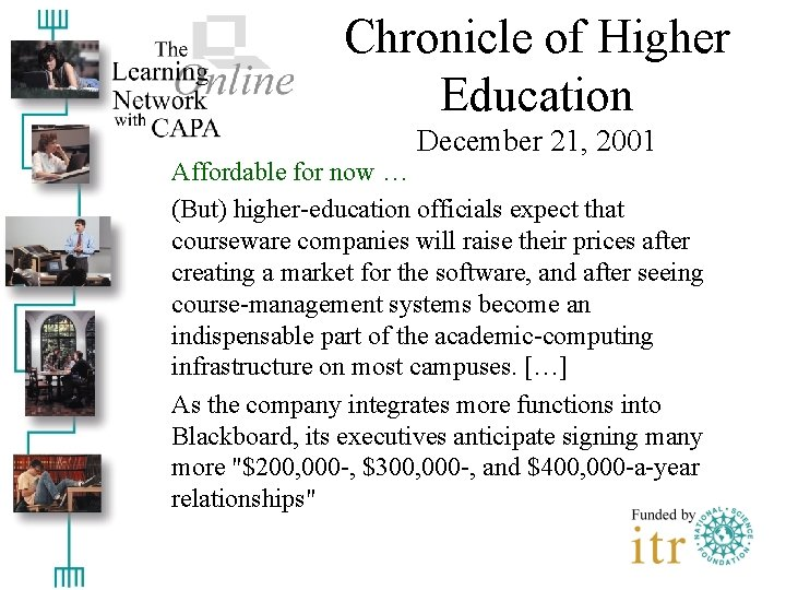 Chronicle of Higher Education December 21, 2001 Affordable for now … (But) higher-education officials