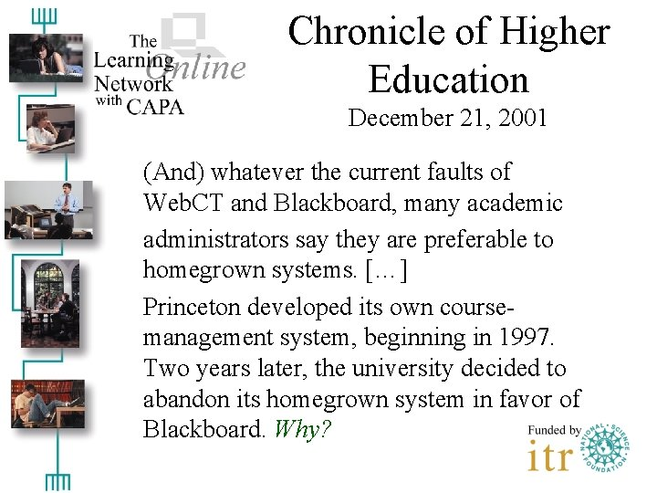 Chronicle of Higher Education December 21, 2001 (And) whatever the current faults of Web.
