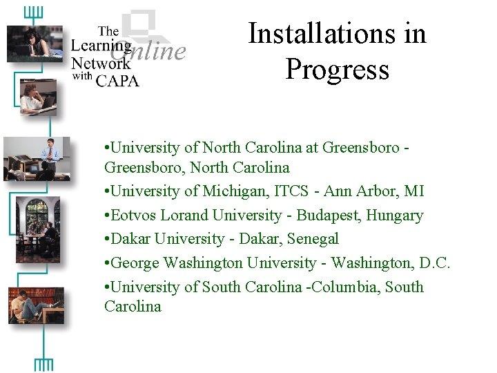 Installations in Progress • University of North Carolina at Greensboro, North Carolina • University