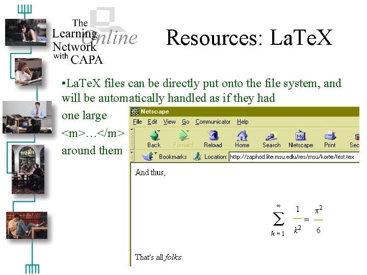 Resources: La. Te. X • La. Te. X files can be directly put onto
