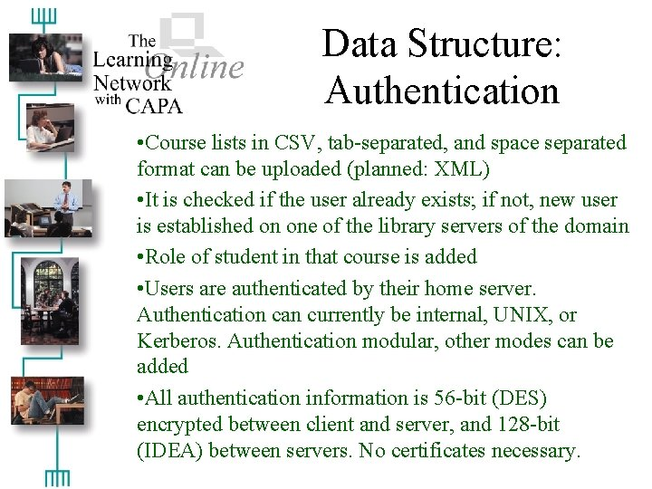 Data Structure: Authentication • Course lists in CSV, tab-separated, and space separated format can