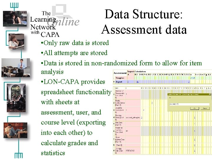 Data Structure: Assessment data • Only raw data is stored • All attempts are